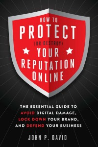 how to protect or destroy your reputation online